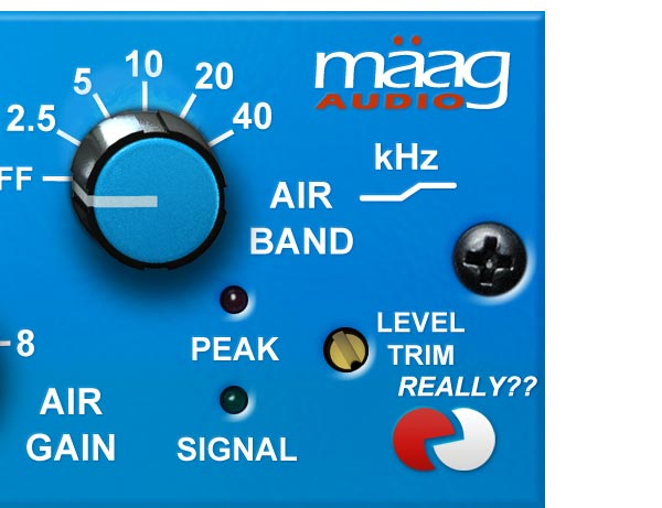 This is the Maag EQ4's Level Trim...really??